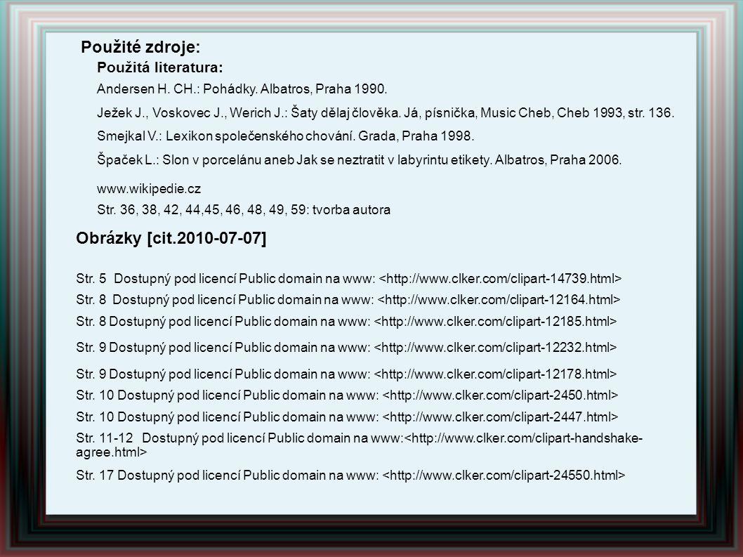 Použité zdroje: Obrázky [cit.2010-07-07] Použitá literatura: